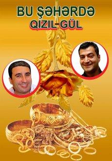 Bu seherde: Qizil - Gul